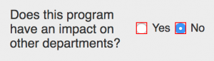 """""""Does this program have an impact on other departments?"""" field"""