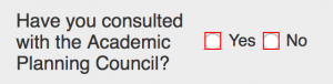 """""""Have you consulted with the Academic Planning Council"""" field"""