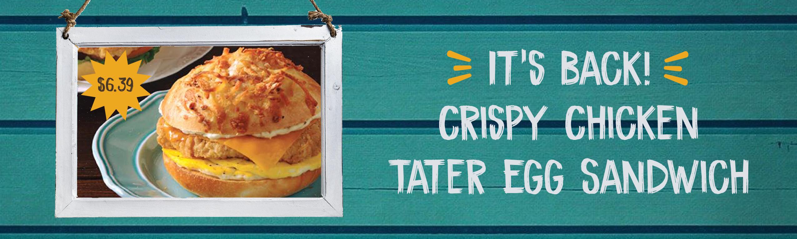 Crispy Chicken Tater Egg Sandwich is back!