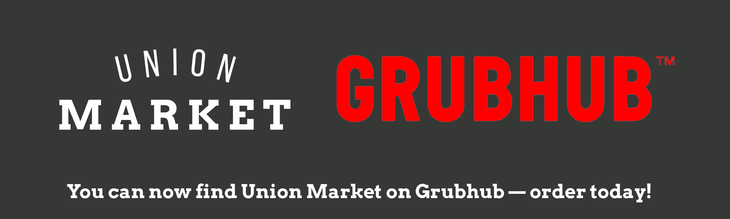Union Market is on Grubhub