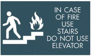 Do not use the elevator in a fire