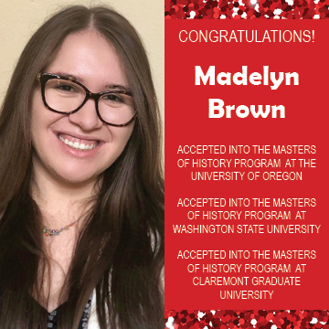 Photo of EWU McNair Scholar Madelyn Brown next to announcement of her acceptance to multiple Masters programs in History.