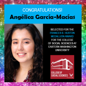 Photo of Angelica Garcia-Macias next to congratulations for her award and a logo for the EWU College of Social Sciences, surrounded by border of rainbow glitter