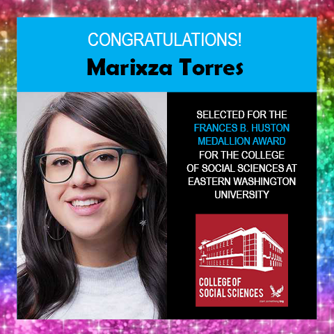 Photo of Marixza Torres next to congratulations for her award and a logo for the EWU College of Social Sciences, surrounded by border of rainbow glitter
