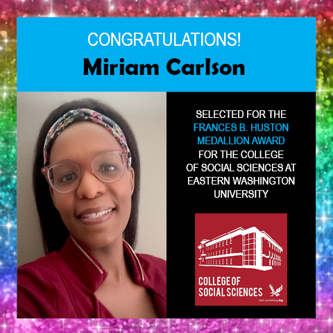 Photo of Miriam Carlson next to congratulations for her award and a logo for the EWU College of Social Sciences, surrounded by border of rainbow glitter