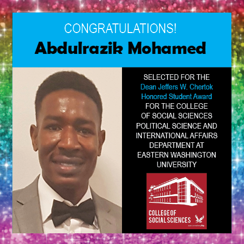 Photo of Abdulrazik Mohamed next to congratulations for his award and a logo for the EWU College of Social Sciences, surrounded by border of rainbow glitter
