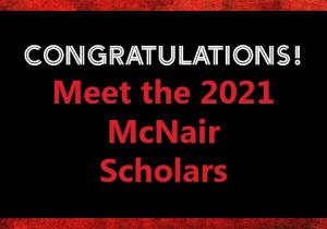 2021 New McNair Scholars Header