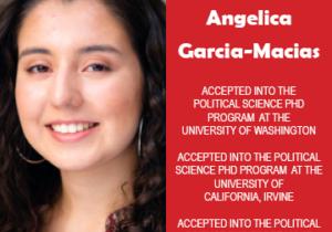 Photo of Angelica Garcia-Macias next to text congratulating her for acceptance into 3 PhD programs.