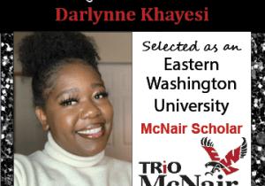 Darlynne Khayesi McNair Scholar Announcements 2021