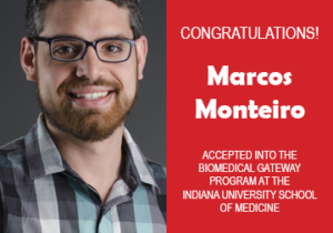 EWU McNair Scholar Marcos Monteiro has been accepted into the BioMedical Gateway program at the Indiana University School of Medicine