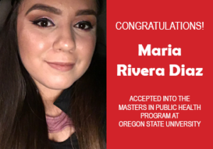 Photo of Maria Rivera Diaz beside text congratulating her for being accepted into the Masters in Public Health program at Oregon State University.