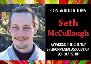 Seth has been awarded the Cheney Environmental Association Scholarship.
