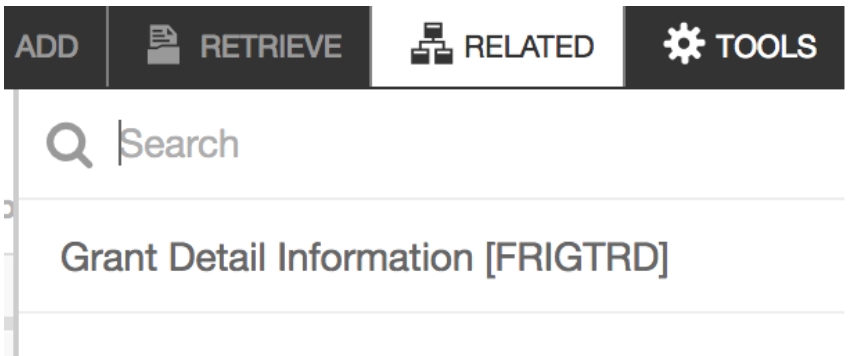 """Shows the """"Related"""" menu to select """"Grant Detail Information [FRIGTRD]"""" form to see more detailed information about a specific line item."""